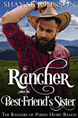 The Rancher takes his Best Friend's Sister: a Sweet Marriage of Convenience Western Romance (The Rangers of Purple Heart Ranch Book 2) Kindle Edition