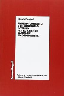 Principi contabili e di controllo interno per le aziende sanitarie ed ospedaliere (Economia - Ricerche)