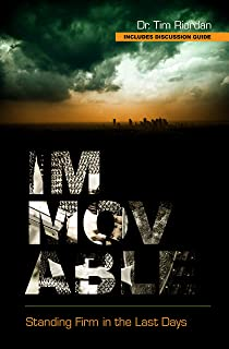 Immovable: Standing Firm in the Last Days