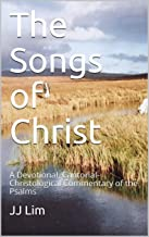 The Songs of Christ: A Devotional, Cantorial-Christological Commentary of the Psalms