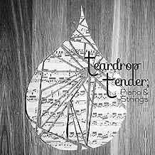 Teardrop Tender; Piano & Strings