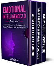 Emotional Intelligence 2.0 : 3 Books in 1 - Accelerated Learning, Manipulation in Human Psychology, Daily Self-Discipline (English Edition)