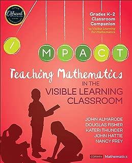Teaching Mathematics in the Visible Learning Classroom, Grades K-2 (Corwin Mathematics Series)