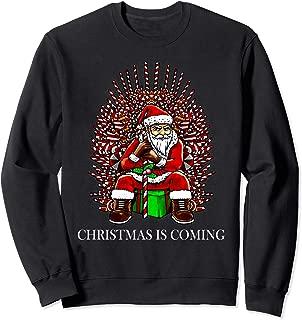 Christmas Is Coming Santa Sitting On Throne Funny Christmas Sweatshirt