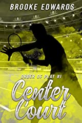 Center Court (Order of Play Book 1) Kindle Edition