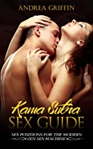 Kama Sutra: Kama Sutra Sex Guide: Sex Positions For The Modern Zen Sex Machine (Kama Sutra, Sex Positions, Tantric Sex, Ro...