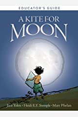 A Kite for Moon Educator's Guide Kindle Edition