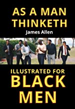 AS A MAN THINKETH: ILLUSTRATED FOR BLACK MEN