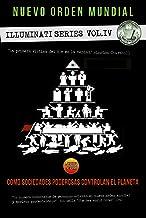 El nuevo orden mundial: La mano oculta de la religion, masoneria y politica (Serie Illuminati nº 4)