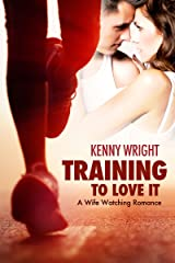 Training to Love It: A Hotwife Romance (English Edition) Format Kindle