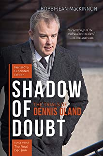 Shadow of Doubt: The Trials of Dennis Oland, Revised and Expanded Edition