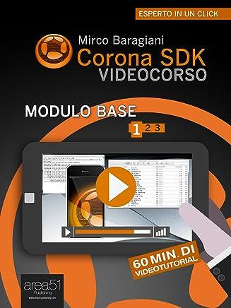 Corona SDK Videocorso. Modulo base – Lezione 1 (Esperto in un click)