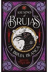 Asesino de brujas: La bruja blanca (#Fantasy) (Spanish Edition) Kindle Edition