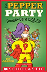 The Pepper Party Double Dare Disguise (The Pepper Party #4) Kindle Edition