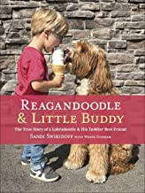 Reagandoodle and Little Buddy: The True Story of a Labradoodle and His Toddler Best Friend (Adventures of Reagandoodle and...