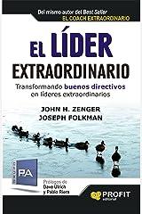 EL LÍDER EXTRAORDINARIO: Transformando buenos directivos en líderes extraordinarios (Bresca Profit) (Spanish Edition) Kindle Edition