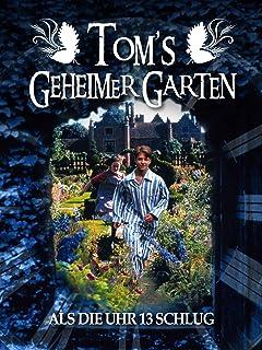 Tom's geheimer Garten - Als die Uhr 13 schlug