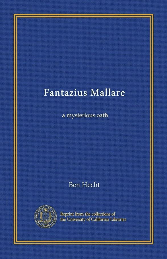 シャイ子羊耐えられないFantazius Mallare: a mysterious oath