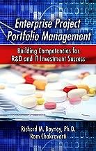 Enterprise Project Portfolio Management: Building Competencies for R&D and IT Investment Success: Building Competencies for R&D and IT Investment Success