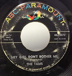 The Tams Hey Girl Don't Bother Me / Take Away 45 rpm single