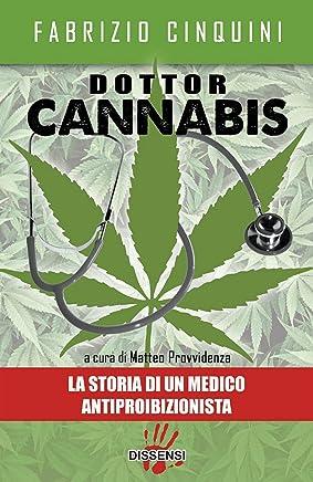 Dottor Cannabis: La storia di un medico antiproibizionista