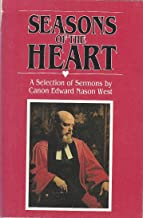 Seasons of the Heart: A Selection of Sermons by Canon Edward Nason West