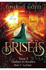 Briséïs, tome 3 : Ombres et Chimères Broché