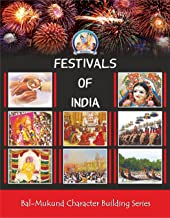 Bal Mukund: Festivals of India (Bal Mukund Character Building Series Book 7)