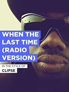 When The Last Time (Radio Version)