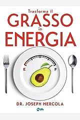 Trasforma il grasso in energia. Dieta chetogenica per combattere il cancro, potenziare il cervello e vivere oltre 100 anni. Formato Kindle