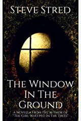 The Window In the Ground Kindle Edition