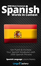 2000 Most Common Spanish Words in Context: Get Fluent & Increase Your Spanish Vocabulary with 2000 Spanish Phrases (Spanis...