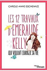 Les 12 travaux d'Emeraude Kelly qui voulait changer sa vie (Roman Eyrolles) Format Kindle