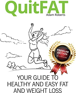 QuitFat: How to Eat Everything and Still Lose Weight? This Diet Plan Will Explain How to Lose Weight Without Starving Yourself!