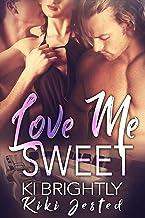 Love Me Sweet: A MMF Bisexual Ménage Romance (Love Me series Book 3)