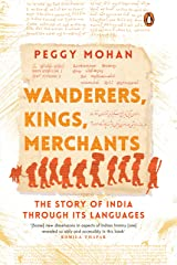 Wanderers, Kings, Merchants: The Story of India through Its Languages (English Edition) Format Kindle