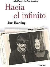 Hacia el infinito. Mi vida con Stephen Hawking (Spanish Edition)