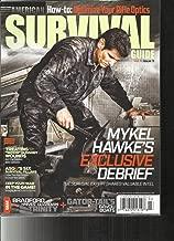 AMERICAN SURVIVAL GUIDE MAGAZINE, MARCH, 2017 MYKEL HAWKE'S EXCLUSIVE DEBRIEF