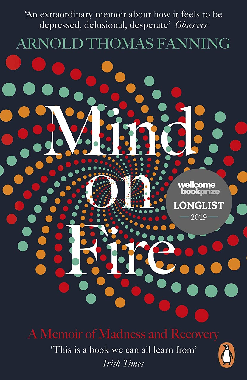 数字ブリーフケース何でもMind on Fire: Shortlisted for the Wellcome Book Prize 2019 (English Edition)