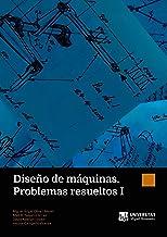 Diseño de máquinas. Problemas resueltos I (Spanish Edition)