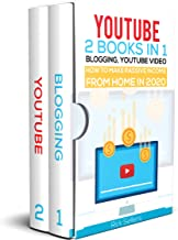 YouTube: 2 Books in 1: Blogging, YouTube Video, How To Make Passive Income From Home in 2020: Twitter, Instagram, Google Ads, Facebook Advertising, Personal Branding and More!