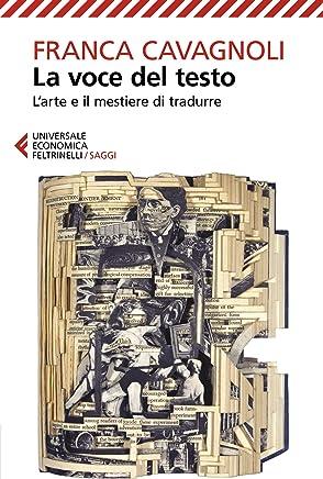La voce del testo: L'arte e il mestiere di tradurre