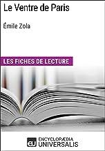 Le Ventre de Paris d'Émile Zola: Les Fiches de lecture d'Universalis