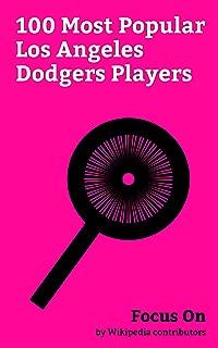 Focus On: 100 Most Popular Los Angeles Dodgers Players: David Ross (baseball), Clayton Kershaw, Greg Maddux, Sandy Koufax, Carl Crawford, Jim Bunning, ... Ramirez, Darryl Strawberry, Matt Kemp, etc.