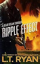 Ripple Effect: A Bear Logan Thriller (Bear Logan Thrillers Book 1)