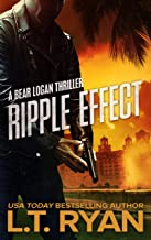 Ripple Effect (Bear Logan Thrillers Book 1)