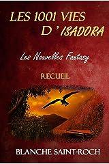 Les 1001 Vies d'Isadora : Les Nouvelles Fantasy: Recueil Format Kindle