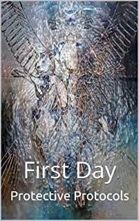First Day (Protective Protocols Book 1)