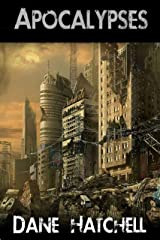 Apocalypses: Four Dark Tales of the Future. Kindle Edition