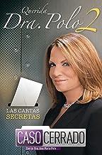 Querida Dra. Polo 2 / Dear Dr. Polo 2: Las cartas secretas de Caso Cerrado / The Secret Letters of Caso Cerrado (Spanish Edition)